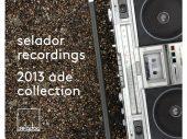 Selador Recordings 2013 – ADE Collection (Part 2)