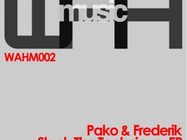 Pako & Frederik – Slack The Technique EP