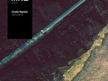 DUSTIN NANTAIS – DARK CORNER EP