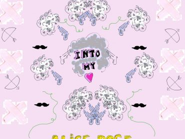 ALICE ROSE – INTO MY HEART