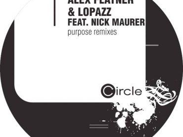 Alex Flatner & Lopazz Featuring Nick Mauer – Purpose (Remixes)