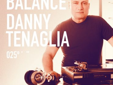Balance 025 – Danny Tenaglia