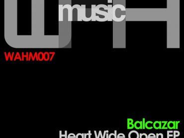 Balcazar – Heart Wide Open EP