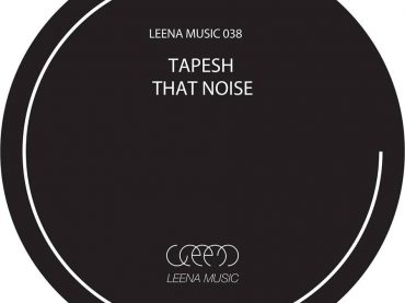 Tapesh – That Noise EP
