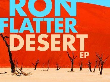 Ron Flatter – Desert EP