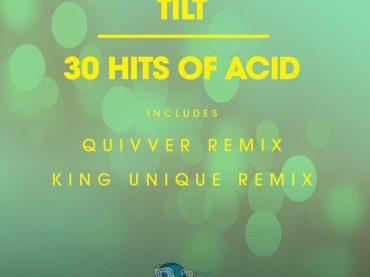 Tilt release 30 Hits of Acid on Pro-B Tech