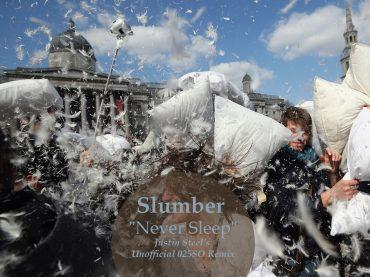 Free Download: Slumber -Never Sleep [ Justin Steel's 025SO Unofficial Remix]