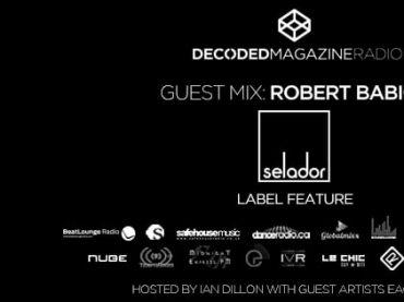 Decoded Radio presents Selador Recordings label showcase with Robert Babicz