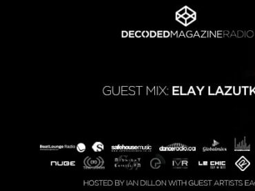 Decoded Radio presents Elay Lazutkin [Sync FX]