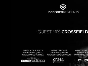 Decoded Residents Radio with July Mix of the Month Winner – Crossfield
