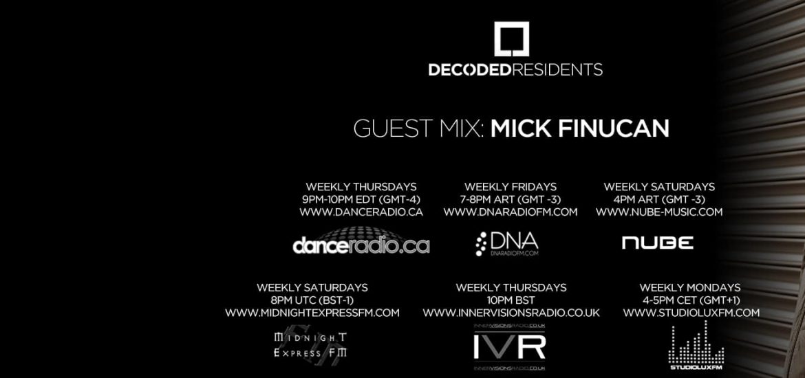 Decoded Residents Radio presents Mick Finucan - Decoded Magazine