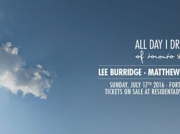 All Day I Dream's musical journey arrives in Toronto on July 17th