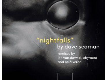 Dave Seaman returns to Selador with the huge Nightfalls EP
