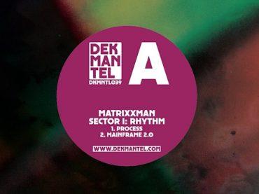 Dekmantel announce a three-part EP series by Matrixxman