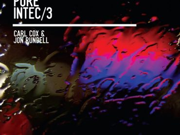 Carl Cox and Jon Rundell are set to release the third of their 'Pure Intec' compilations