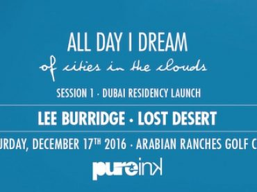 Lee Burridge begins his All Day I Dream Dubai residency