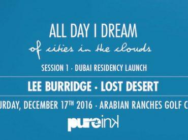 Lee Burridge begins his All Day I Dream Dubai residency