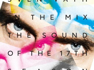 Sven Vath is back with 'The Sound of the 17th Season' compilation on Cocoon Recordings