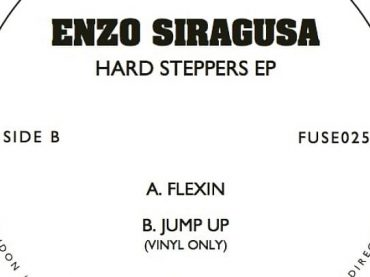 Enzo Siragusa drops the superb double sided 'Hard Steppers EP' on Fuse