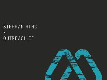 Stephan Hinz paints the perfect picture of sound with his Outreach EP