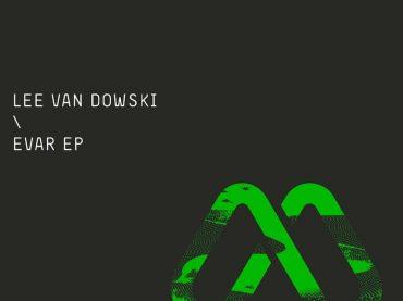 Exclusive Premiere – Lee Van Dowski – Evar (Mood Records)