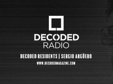 Decoded Residents Radio presents Sergio Argüero