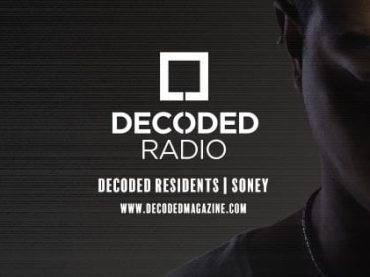 Decoded Residents Radio with December Mix of the Month Winner – Soney