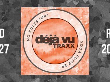 Déjà Vu Traxx announce release of No Rules' 'Soda Pump EP'