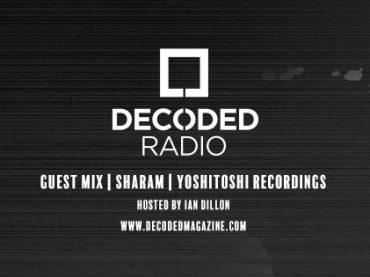 Decoded Radio presents Yoshitoshi Recordings with Sharam + Interview