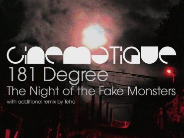 Cinematique release 'The Night Of The Fake Monsters' by Barcelona based duo 181 Degree