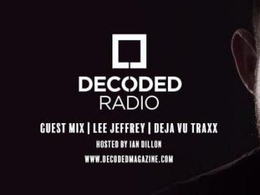 Decoded Radio presents Deja Vu Traxx with Lee Jeffrey + Interview