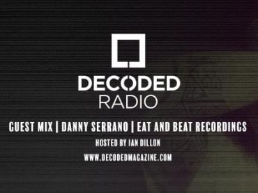 Decoded Radio presents Eat and Beat Recordings with Danny Serrano + Interview