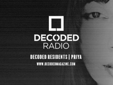 Decoded Residents Radio presents Priya