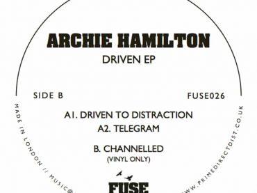 Archie Hamilton drops his 'Driven EP' on Fuse London