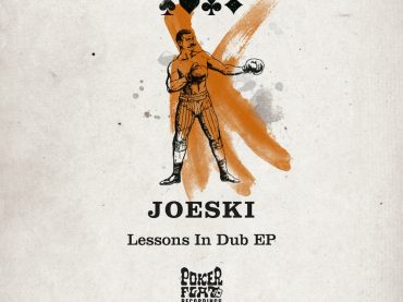 Joeski provides 'Lessons In Dub' with his latest three track EP on Poker Flat Recordings