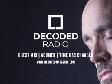 Decoded Radio presents Time Has Changed Records with Acumen + Interview