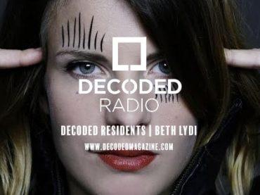 Decoded Residents Radio presents Beth Lydi