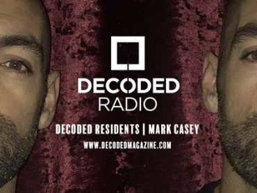Decoded Residents Radio presents Mark Casey