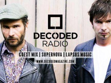 Decoded Radio presents Lapsus Music with Supernova + Interview