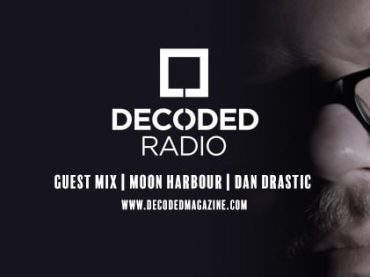 Decoded Radio presents Moon Harbour with Dan Drastic