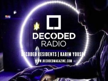Decoded Residents Radio with March Mix of the Month Winner – Karim Yousry