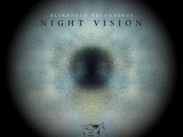 Blindfold Recordings release a stunning Night Vision EP with tracks from Pete Oak, Third Son and more