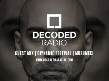 Decoded Radio presents Diynamic Festival with Musumeci