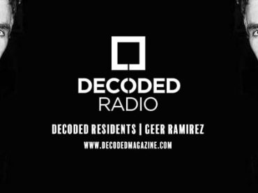 Decoded Residents Radio with April Mix of the Month Winner – Geer Ramirez