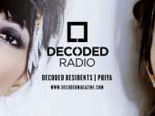 Decoded Residents Radio presents Priya