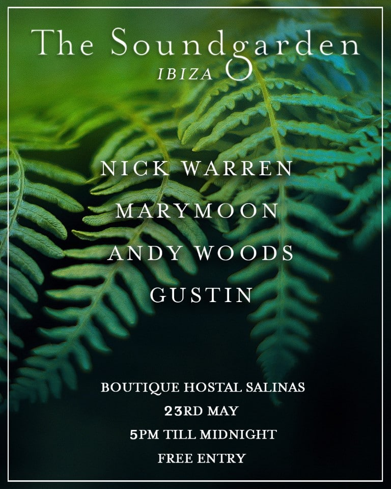 The Soundgarden with Nick Warren returns to Salina\'s Ibiza - Decoded ...