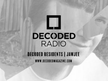 Decoded Residents Radio presents Jawjee