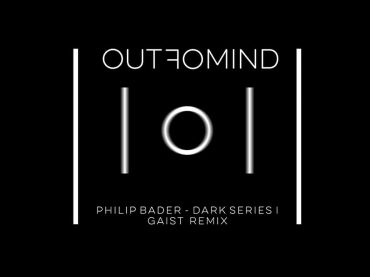 Exclusive Premiere: Philip Bader – 24 (GAIST Remix) – Out Of Mind