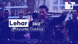 360° VR: Lehar at Diynamic Outdoor Off Week, Barcelona (Spain)