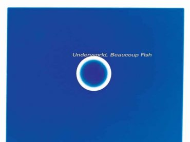 Underworld re-release Beaucoup Fish as a remastered classic including limited edition double vinyl